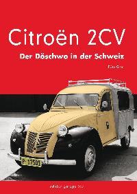2cv azuls pour postes belges - Page 2 2011.buch-citroen-2cv-der-doeschwo-in-der-schweiz