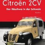 """Neuerscheinung: """"Citroën 2CV - Der Döschwo in der Schweiz""""."""